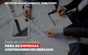 Covid 19 Planejamento Tributario Pode Ser Um Caminho Para Empresas Continuarem No Mercado Contabilidade No Itaim Paulista Sp | Abcon Contabilidade Notícias E Artigos Contábeis - Contabilidade em São Paulo | Catana Assessoria Empresarial