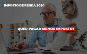 Ir 2020 Quer Pagar Menos Imposto Veja Lista Do Que Pode Descontar Ou Nao Notícias E Artigos Contábeis - Contabilidade em São Paulo | Catana Assessoria Empresarial