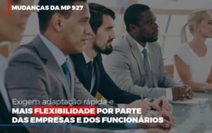 Mudancas Da Mp 927 Exigem Adaptacao Rapida E Mais Flexibilidade Notícias E Artigos Contábeis - Contabilidade em São Paulo | Catana Assessoria Empresarial