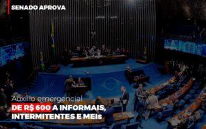 Senado Aprova Auxilio Emergencial De 600 Contabilidade No Itaim Paulista Sp | Abcon Contabilidade Notícias E Artigos Contábeis - Contabilidade em São Paulo | Catana Assessoria Empresarial