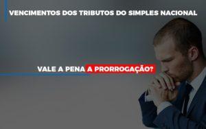 Vale A Pena A Prorrogacao Dos Investimentos Dos Tributos Do Simples Nacional Notícias E Artigos Contábeis - Contabilidade em São Paulo   Catana Assessoria Empresarial