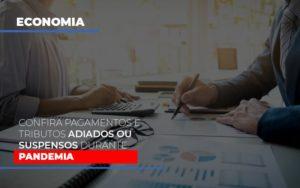 Confira Pagamentos E Tributos Adiados Ou Suspensos Durante A Pandemia Notícias E Artigos Contábeis - Contabilidade em São Paulo | Catana Assessoria Empresarial