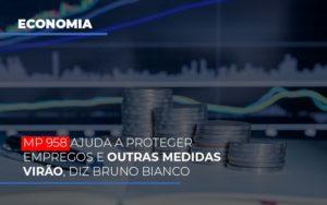 Mp 958 Ajuda A Proteger Empregos E Outras Medidas Virao Notícias E Artigos Contábeis - Contabilidade em São Paulo | Catana Assessoria Empresarial