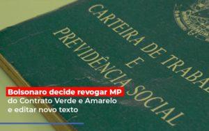 Bolsonaro Decide Revogar Mp Do Contrato Verde E Amarelo E Editar Novo Texto Notícias E Artigos Contábeis - Contabilidade em São Paulo   Catana Assessoria Empresarial