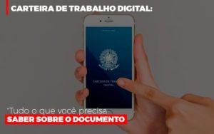 Carteira De Trabalho Digital Tudo O Que Voce Precisa Saber Sobre O Documento Notícias E Artigos Contábeis - Contabilidade em São Paulo   Catana Assessoria Empresarial
