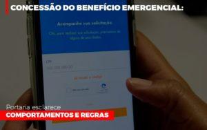 Concessao Do Beneficio Emergencial Portaria Esclarece Comportamentos E Regras Notícias E Artigos Contábeis - Contabilidade em São Paulo | Catana Assessoria Empresarial