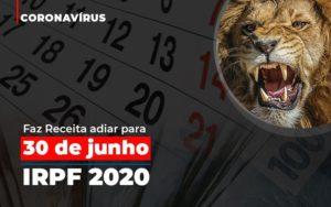 Coronavirus Faze Receita Adiar Declaracao De Imposto De Renda Notícias E Artigos Contábeis - Contabilidade em São Paulo | Catana Assessoria Empresarial