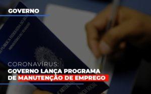 Governo Lanca Programa De Manutencao De Emprego Notícias E Artigos Contábeis - Contabilidade em São Paulo | Catana Assessoria Empresarial