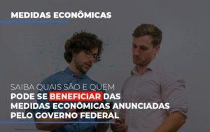 Medidas Economicas Anunciadas Pelo Governo Federal Notícias E Artigos Contábeis - Contabilidade em São Paulo | Catana Assessoria Empresarial