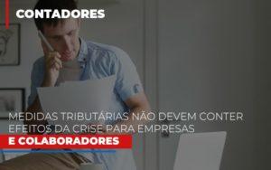 Medidas Tributarias Nao Devem Conter Efeitos Da Crise Para Empresas E Colaboradores Notícias E Artigos Contábeis - Contabilidade em São Paulo | Catana Assessoria Empresarial
