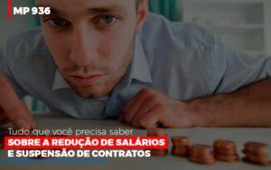 Mp 936 O Que Voce Precisa Saber Sobre Reducao De Salarios E Suspensao De Contrados Contabilidade No Itaim Paulista Sp | Abcon Contabilidade Notícias E Artigos Contábeis - Contabilidade em São Paulo | Catana Assessoria Empresarial