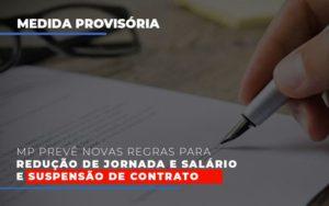 Mp Preve Novas Regras Para Reducao De Jornada E Salario E Suspensao De Contrato Notícias E Artigos Contábeis - Contabilidade em São Paulo | Catana Assessoria Empresarial