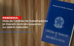 Pandemia Mais De 1 Milhao De Trabalhadores Ja Tiveram Contrato Suspenso Ou Salario Reduzido Notícias E Artigos Contábeis - Contabilidade em São Paulo   Catana Assessoria Empresarial