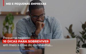 Pequeno Negocio Dicas Para Sobreviver Em Meio A Crise Do Coronavirus Notícias E Artigos Contábeis - Contabilidade em São Paulo | Catana Assessoria Empresarial