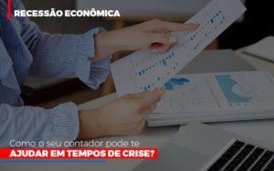 Http://recessao Economica Como Seu Contador Pode Te Ajudar Em Tempos De Crise/ Notícias E Artigos Contábeis - Contabilidade em São Paulo | Catana Assessoria Empresarial