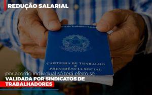 Reducao Salarial Por Acordo Individual So Tera Efeito Se Validada Por Sindicatos De Trabalhadores Notícias E Artigos Contábeis - Contabilidade em São Paulo   Catana Assessoria Empresarial