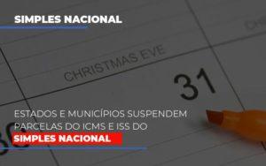 Suspensao De Parcelas Do Icms E Iss Do Simples Nacional Notícias E Artigos Contábeis - Contabilidade em São Paulo   Catana Assessoria Empresarial