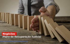 Negocios Plano De Recuperacao Judicial Notícias E Artigos Contábeis - Contabilidade em São Paulo | Catana Assessoria Empresarial