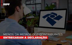 Irpf Menos Da Metade Dos Contribuintes Entregaram A Declaracao Notícias E Artigos Contábeis - Contabilidade em São Paulo | Catana Assessoria Empresarial