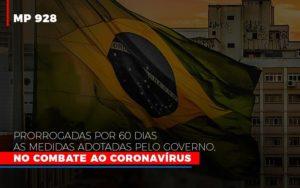 Mp 928 Prorrogadas Por 60 Dias As Medidas Provisorias Adotadas Pelo Governo No Combate Ao Coronavirus Notícias E Artigos Contábeis - Contabilidade em São Paulo | Catana Assessoria Empresarial