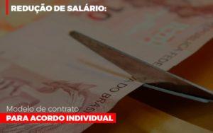 Reducao De Salario Modelo De Contrato Para Acordo Individual Notícias E Artigos Contábeis - Contabilidade em São Paulo | Catana Assessoria Empresarial