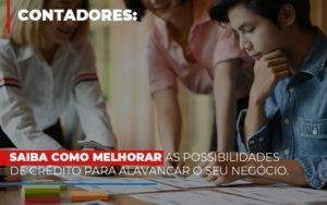 Saiba Como Melhorar As Possibilidades De Crédito Para Alavancar O Seu Negócio Notícias E Artigos Contábeis - Contabilidade em São Paulo | Catana Assessoria Empresarial