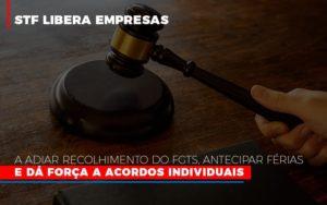 Stf Libera Empresas A Adiar Recolhimento Do Fgts Antecipar Ferias E Da Forca A Acordos Individuais Notícias E Artigos Contábeis - Contabilidade em São Paulo | Catana Assessoria Empresarial
