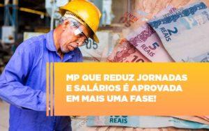 Mp Que Reduz Jornadas E Salarios E Aprovada Em Mais Uma Fase Notícias E Artigos Contábeis Notícias E Artigos Contábeis - Contabilidade em São Paulo | Catana Assessoria Empresarial