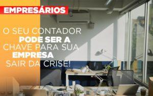 Contador E Peca Chave Na Retomada De Negocios Pos Pandemia Notícias E Artigos Contábeis - Contabilidade em São Paulo | Catana Assessoria Empresarial