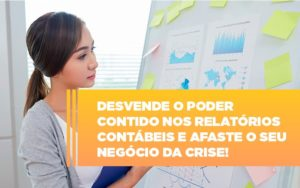 Desvende O Poder Contido Nos Relatorios Contabeis E Afaste O Seu Negocio Da Crise Notícias E Artigos Contábeis - Contabilidade em São Paulo | Catana Assessoria Empresarial
