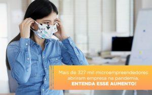 Mei Mais De 327 Mil Pessoas Aderiram Ao Regime Durante A Pandemia Notícias E Artigos Contábeis - Contabilidade em São Paulo   Catana Assessoria Empresarial