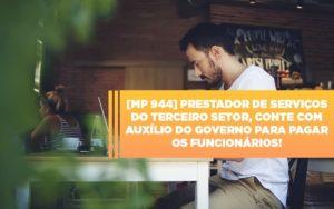 Mp 944 Cooperativas Prestadoras De Servicos Podem Contar Com O Governo Notícias E Artigos Contábeis Notícias E Artigos Contábeis - Contabilidade em São Paulo   Catana Assessoria Empresarial