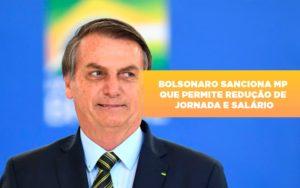 Bolsonaro Sanciona Mp Que Permite Reducao De Jornada E Salario Notícias E Artigos Contábeis Notícias E Artigos Contábeis - Contabilidade em São Paulo | Catana Assessoria Empresarial
