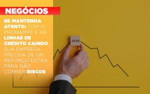 Se Mantenha Atento Com O Pronampe E As Linhas De Credito Caindo Sua Empresa Precisa De Um Reforco Extra Para Nao Correr Riscos Notícias E Artigos Contábeis - Contabilidade em São Paulo | Catana Assessoria Empresarial