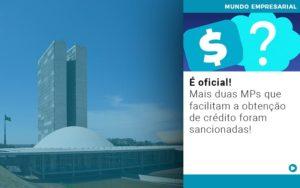 E Oficial Mais Duas Mps Que Facilitam A Obtencao De Credito Foram Sancionadas - Contabilidade em São Paulo | Catana Assessoria Empresarial
