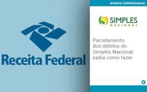 Parcelamento Dos Debitos Do Simples Nacional Saiba Como Fazer - Contabilidade em São Paulo | Catana Assessoria Empresarial