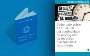 Saiba Tudo Sobre A Lei 14 020 E A Continuidade Da Prorrogacao De Reducoes E Suspensoes De Contrato - Contabilidade em São Paulo | Catana Assessoria Empresarial