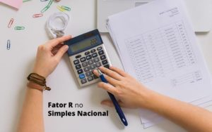 Descubra O Que E O Fator R No Simples Nacional E Como Calculalo Post (1) Quero Montar Uma Empresa - Contabilidade em São Paulo | Catana Assessoria Empresarial