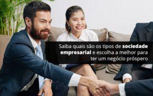 Conheca Agora Os Tipos De Sociedade Empresarial - Contabilidade em São Paulo   Catana Assessoria Empresarial