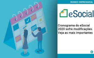 Cronograma Do E Social 2020 Sofre Modificacoes Veja As Mais Importantes - Contabilidade em São Paulo | Catana Assessoria Empresarial