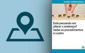 Esta Pensando Em Alterar O Endereco Saiba Os Procedimentos E Custos - Contabilidade em São Paulo | Catana Assessoria Empresarial