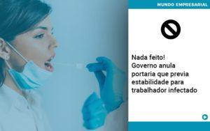 Governo Anula Portaria Que Previa Estabilidade Para Trabalhador Infectado - Contabilidade em São Paulo | Catana Assessoria Empresarial