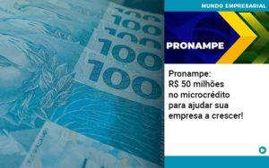 Pronampe Rs 50 Milhoes No Microcredito Para Ajudar Sua Empresa A Crescer Quero Montar Uma Empresa - Contabilidade em São Paulo | Catana Assessoria Empresarial