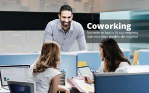 Coworking Aumente Os Lucros Da Sua Empresa Com Esse Novo Modelo De Negocio Post (1) Quero Montar Uma Empresa - Contabilidade em São Paulo | Catana Assessoria Empresarial