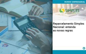 Reparcelamento Simples Nacional Entenda As Novas Regras - Contabilidade em São Paulo   Catana Assessoria Empresarial