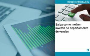 Saiba Como Melhor Investir No Departamento De Vendas - Contabilidade em São Paulo | Catana Assessoria Empresarial