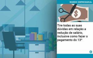 Tire Todas As Suas Duvidas Em Relacao A Reducao De Salario Inclusive Como Fazer O Pagamento Do 13 Quero Montar Uma Empresa - Contabilidade em São Paulo | Catana Assessoria Empresarial