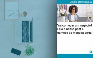 Vai Comecar Um Negocio Leia Nosso Post E Comece Da Maneira Certa Quero Montar Uma Empresa - Contabilidade em São Paulo | Catana Assessoria Empresarial