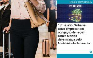 13 Salario Saiba Se A Sua Empresa Tem Obrigacao De Seguir A Nota Tecnica Determinada Pelo Ministerio Da Economica - Contabilidade em São Paulo | Catana Assessoria Empresarial
