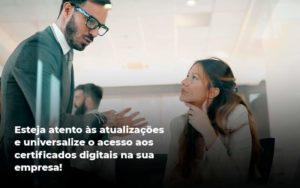Quais Os Tipos De Certificados Digitais - Contabilidade em São Paulo | Catana Assessoria Empresarial